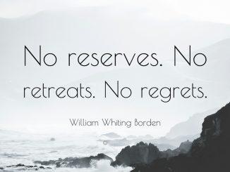 1653837-William-Whiting-Borden-Quote-No-reserves-No-retreats-No-regrets